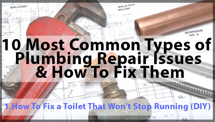 Most Common Types Of Plumbing Repair Issues How To Fix